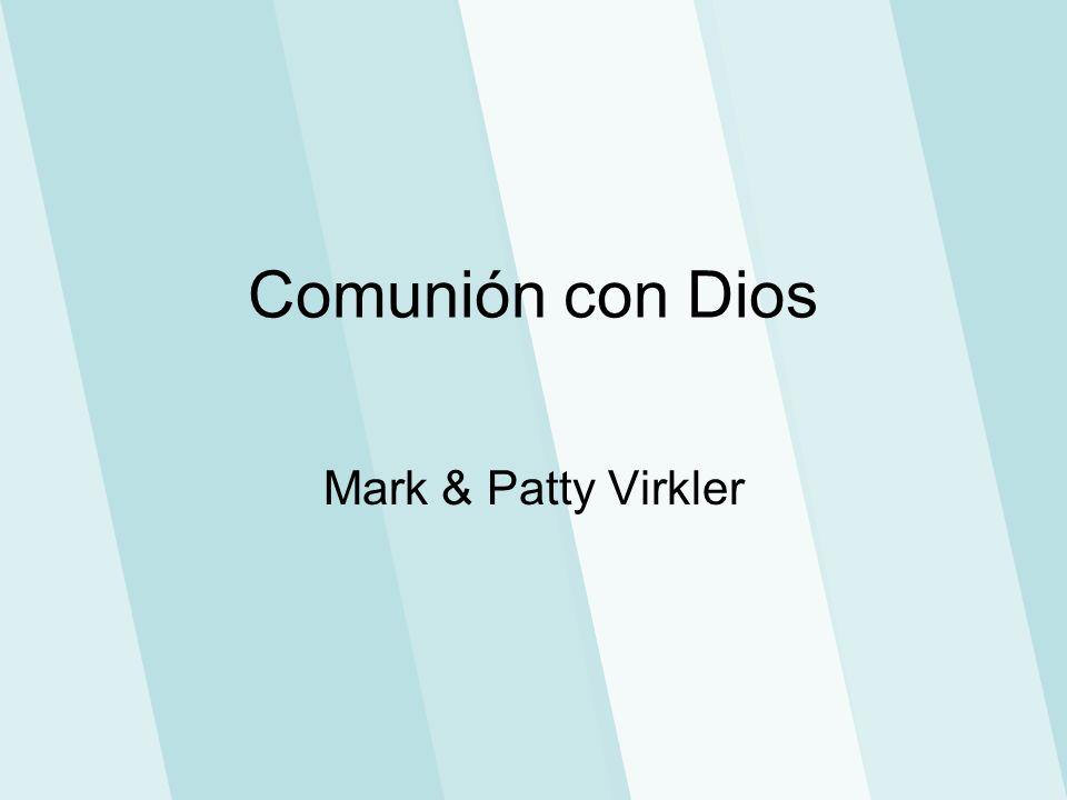 Comunión con Dios Mark & Patty Virkler