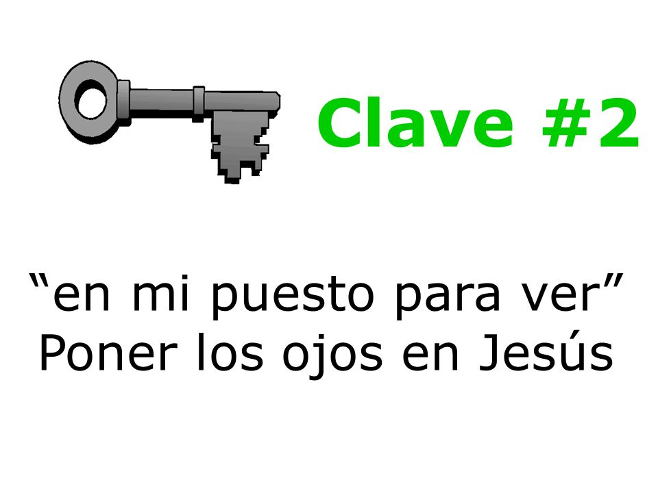 Clave #2 en mi puesto para ver Poner los ojos en Jesús