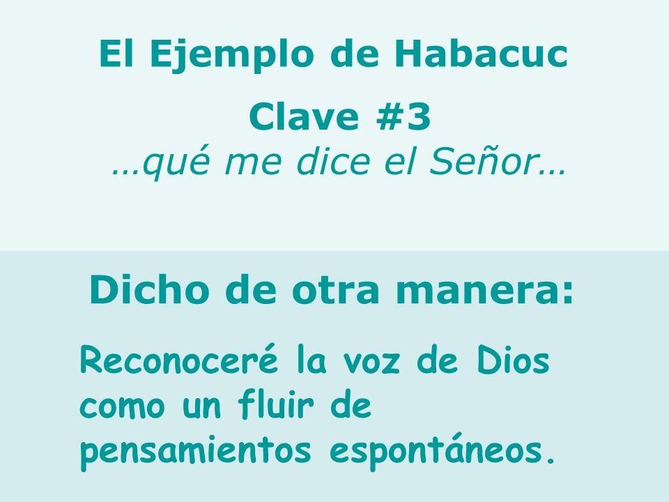 Clave #3 …qué me dice el Señor…