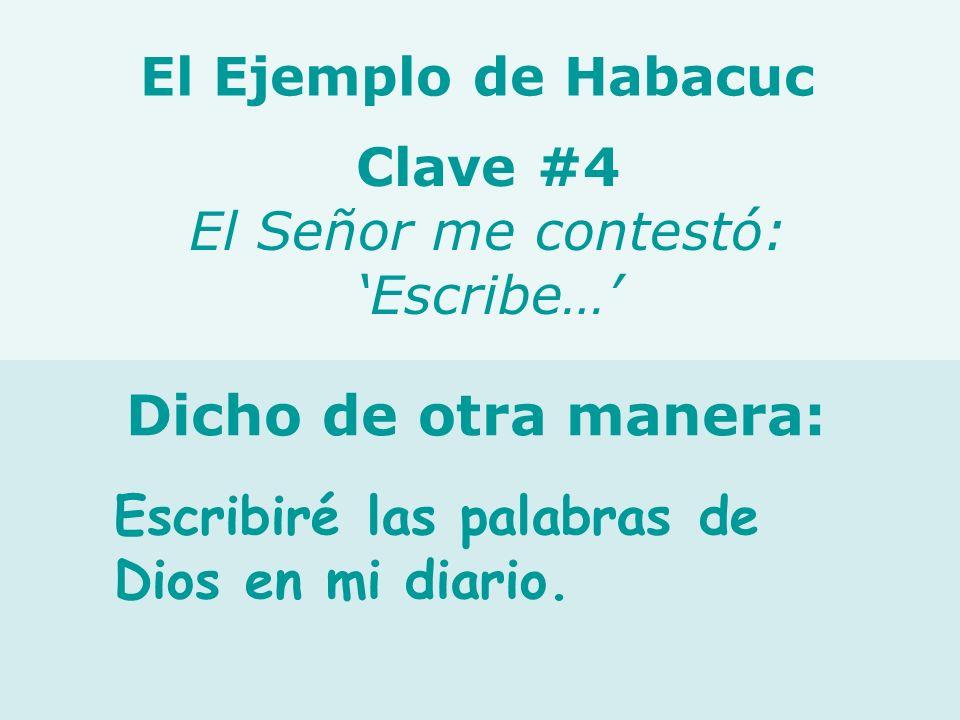 Clave #4 El Señor me contestó: 'Escribe…'