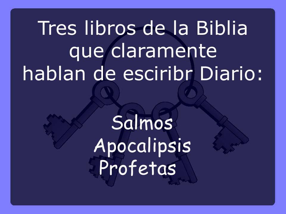 Tres libros de la Biblia que claramente hablan de esciribr Diario: