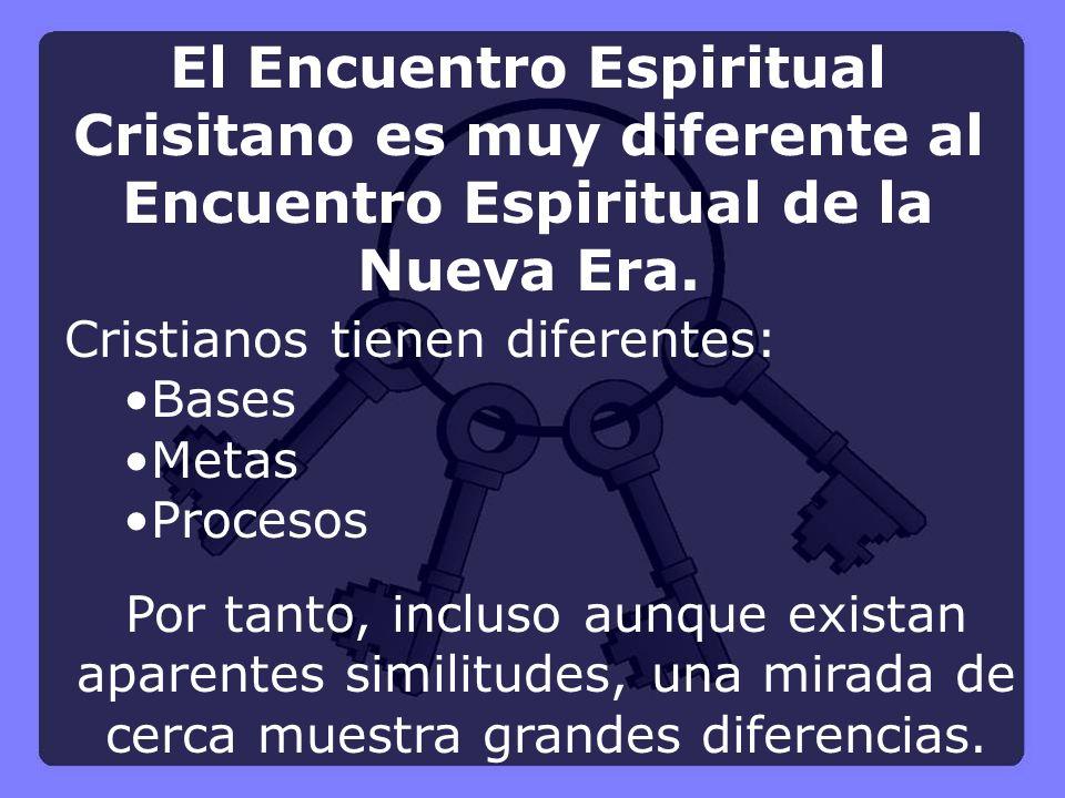 El Encuentro Espiritual Crisitano es muy diferente al Encuentro Espiritual de la Nueva Era.