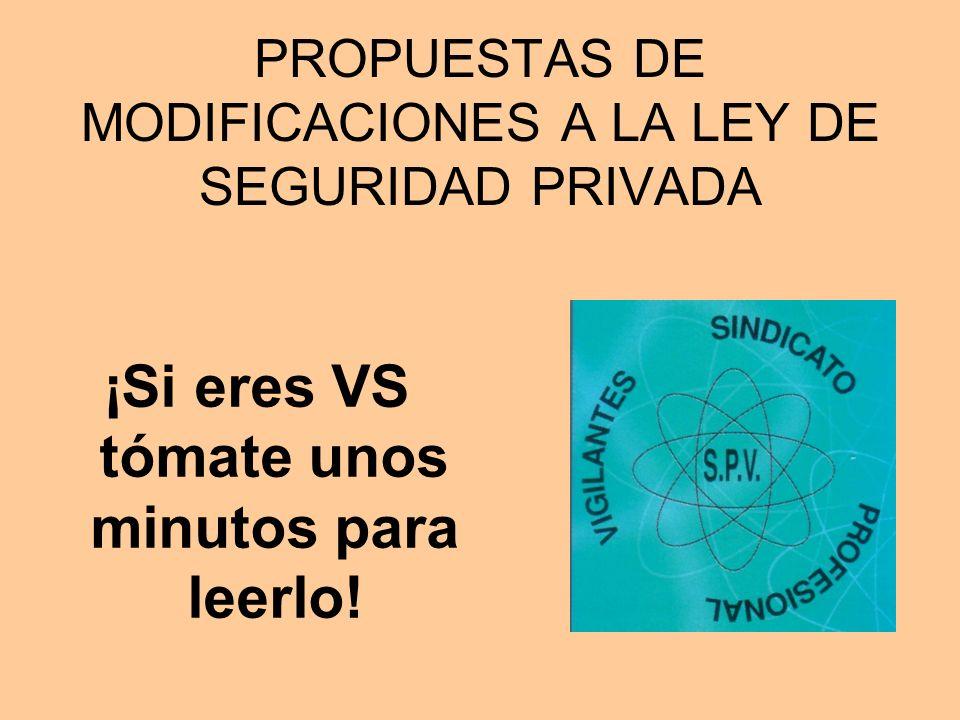 PROPUESTAS DE MODIFICACIONES A LA LEY DE SEGURIDAD PRIVADA