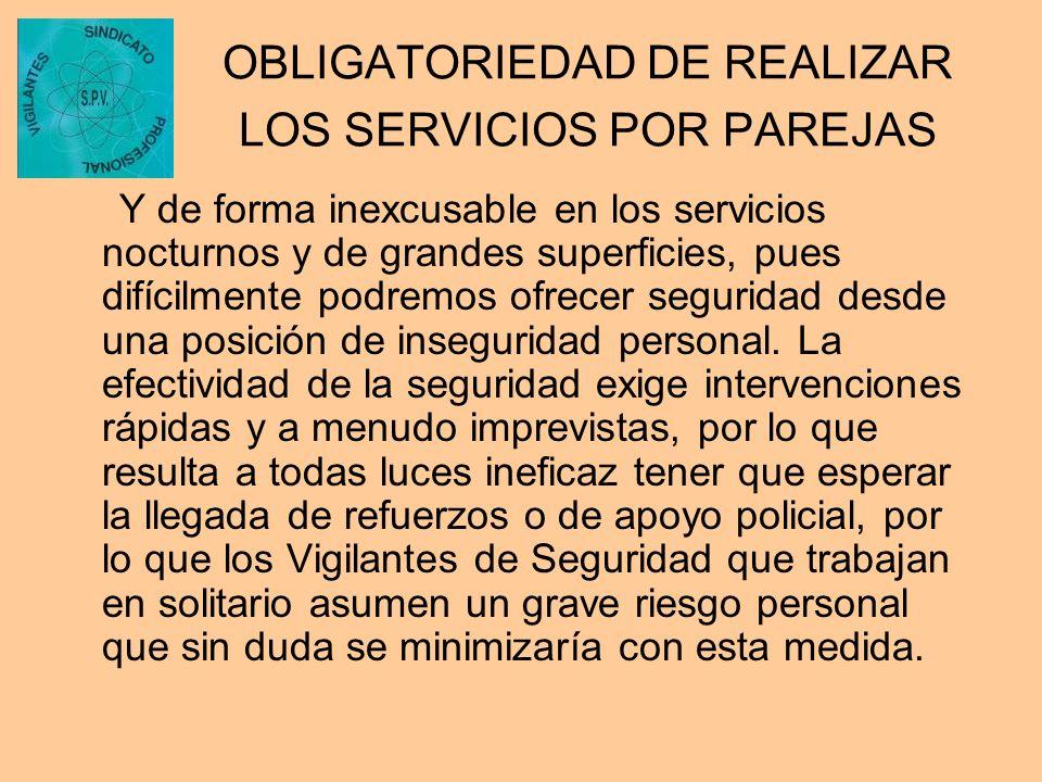 OBLIGATORIEDAD DE REALIZAR LOS SERVICIOS POR PAREJAS