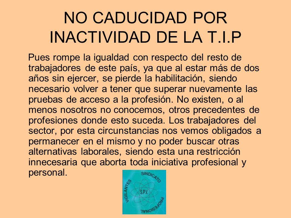 NO CADUCIDAD POR INACTIVIDAD DE LA T.I.P
