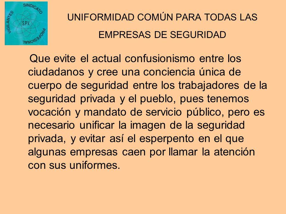 UNIFORMIDAD COMÚN PARA TODAS LAS EMPRESAS DE SEGURIDAD