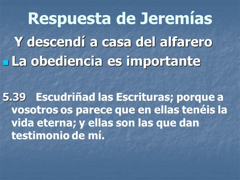 Respuesta de Jeremías Y descendí a casa del alfarero