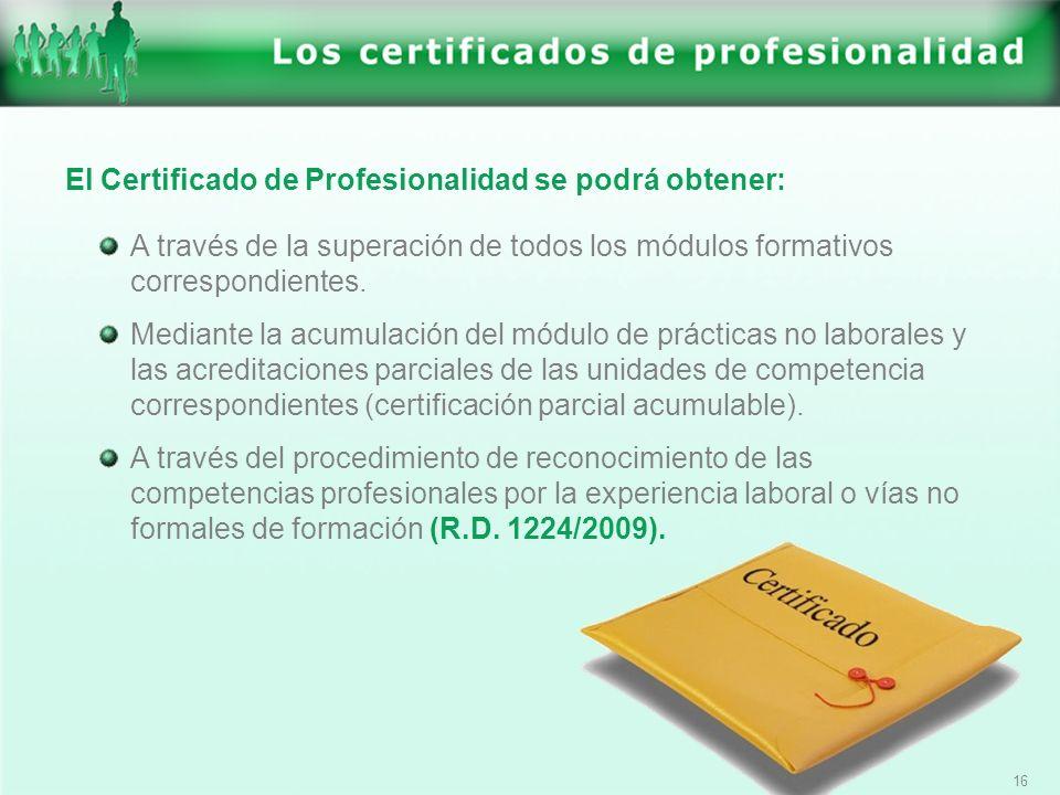 El Certificado de Profesionalidad se podrá obtener: