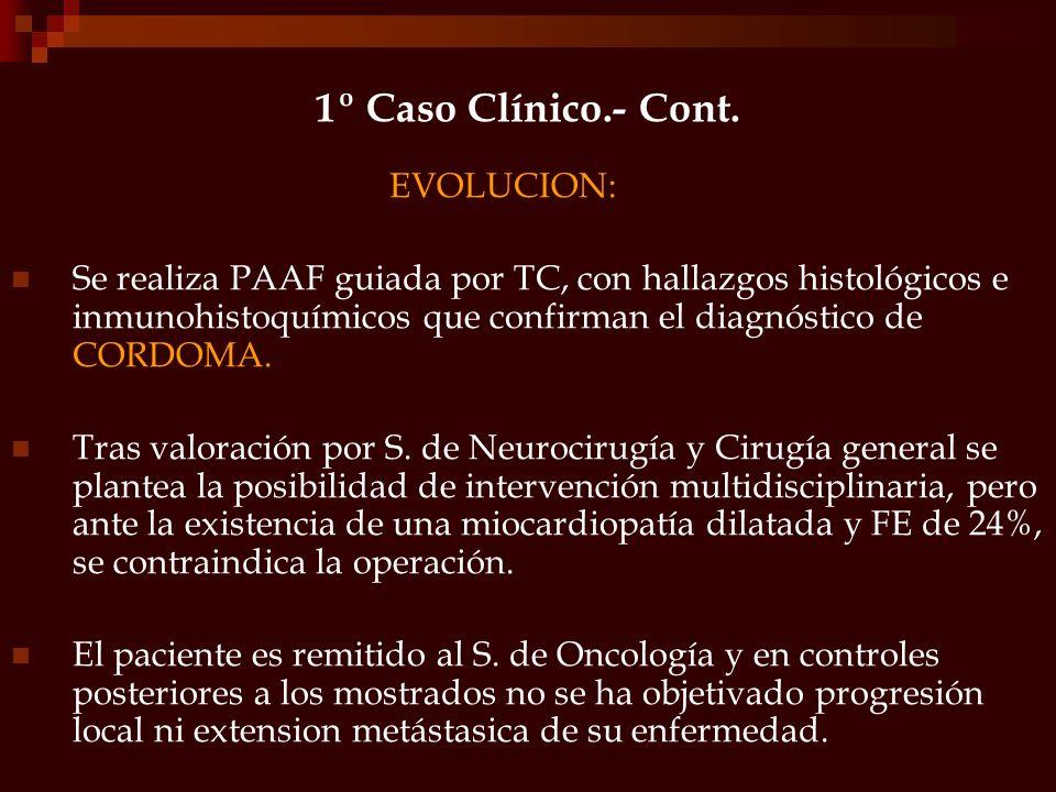 1º Caso Clínico.- Cont. EVOLUCION: