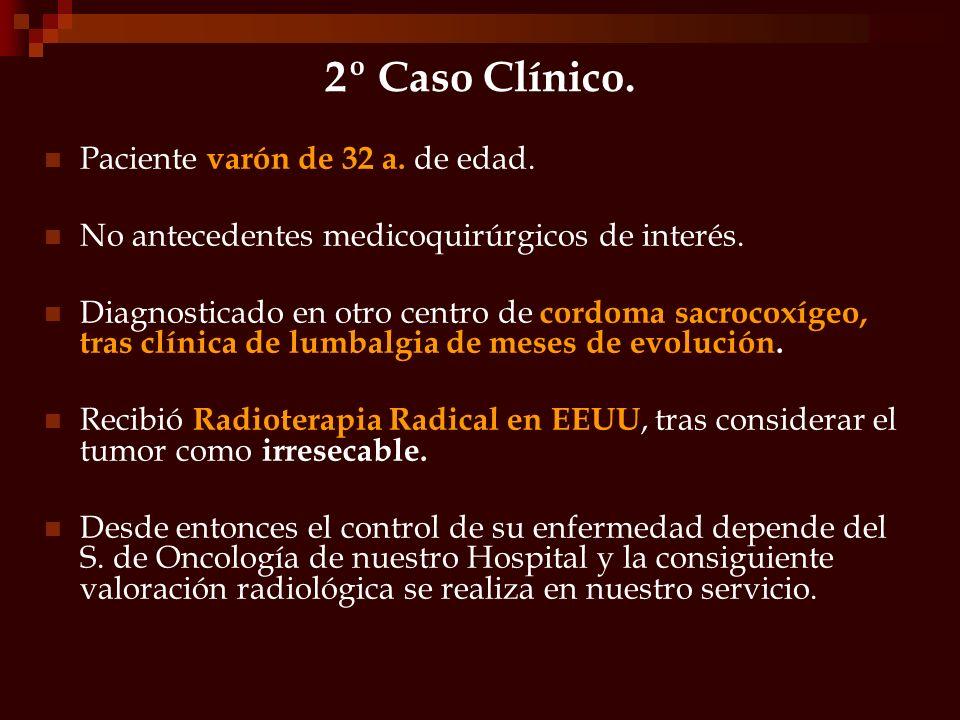 2º Caso Clínico. Paciente varón de 32 a. de edad.