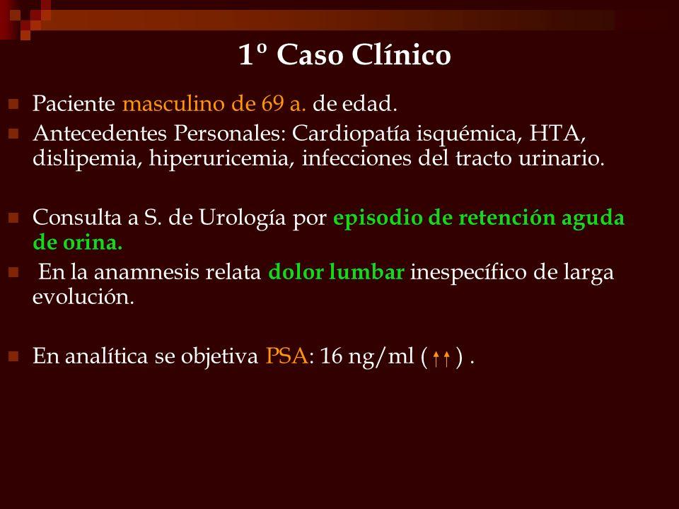 1º Caso Clínico Paciente masculino de 69 a. de edad.