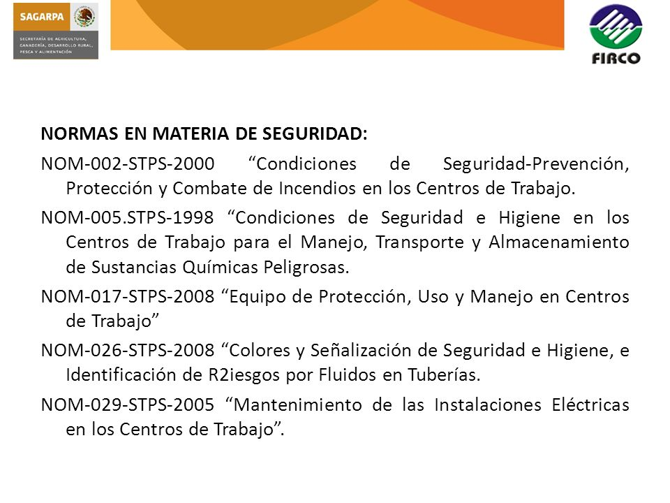 NORMAS EN MATERIA DE SEGURIDAD: NOM-002-STPS-2000 Condiciones de Seguridad-Prevención, Protección y Combate de Incendios en los Centros de Trabajo.