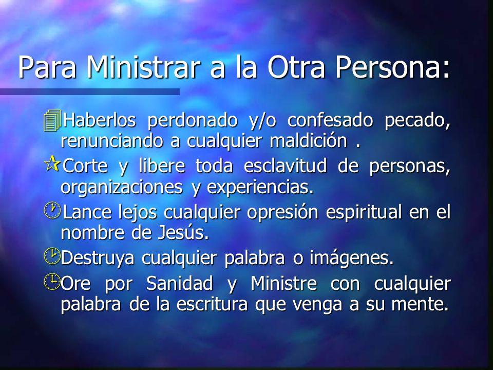 Para Ministrar a la Otra Persona: