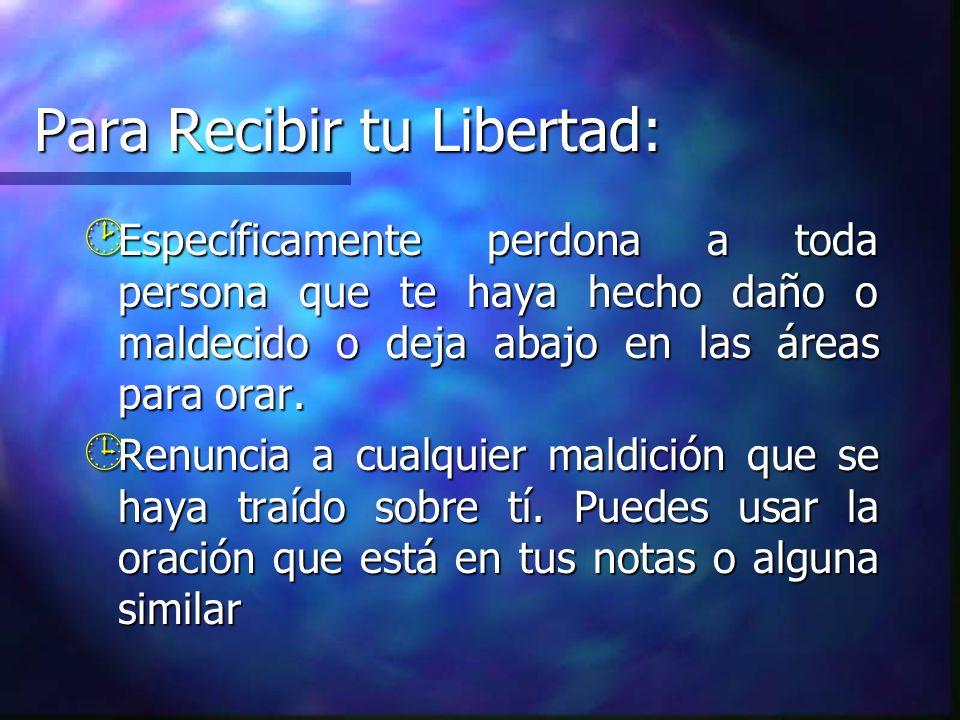 Para Recibir tu Libertad: