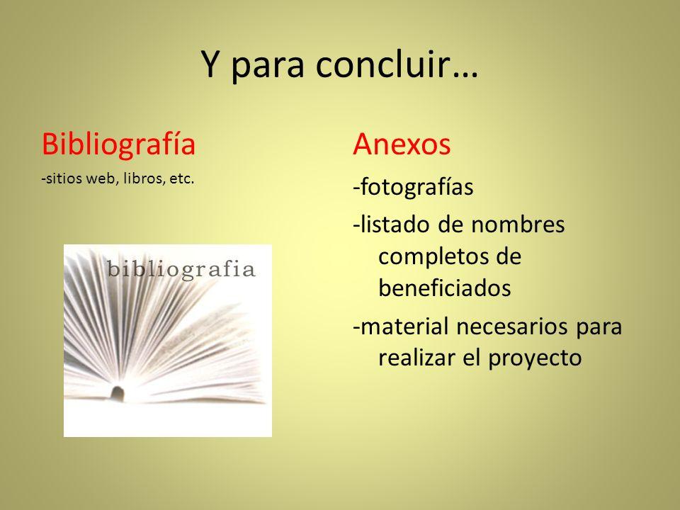 Y para concluir… Bibliografía Anexos -fotografías