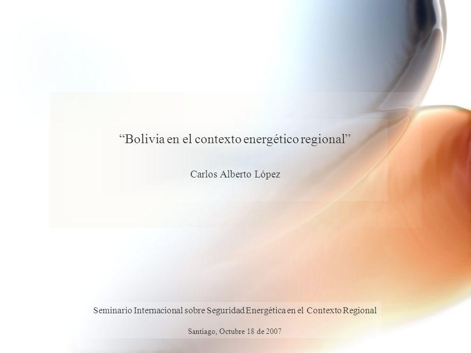 Bolivia en el contexto energético regional Carlos Alberto López