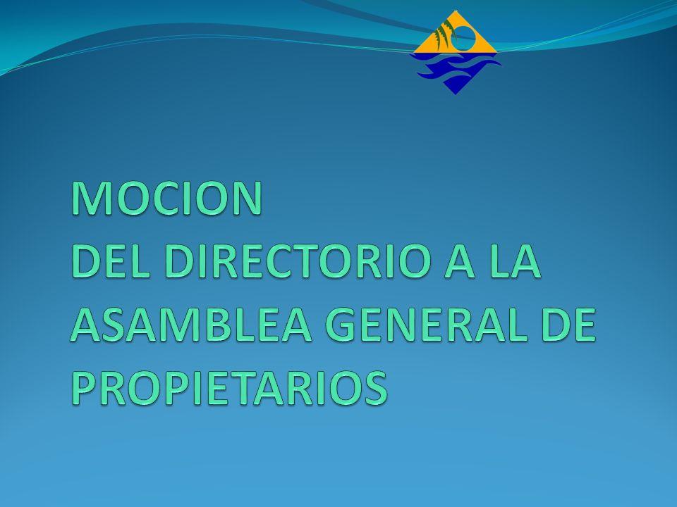 MOCION DEL DIRECTORIO A LA ASAMBLEA GENERAL DE PROPIETARIOS