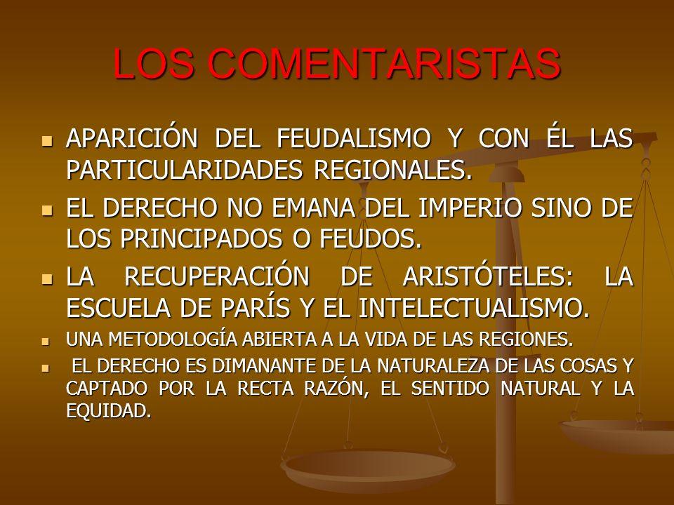 LOS COMENTARISTASAPARICIÓN DEL FEUDALISMO Y CON ÉL LAS PARTICULARIDADES REGIONALES.