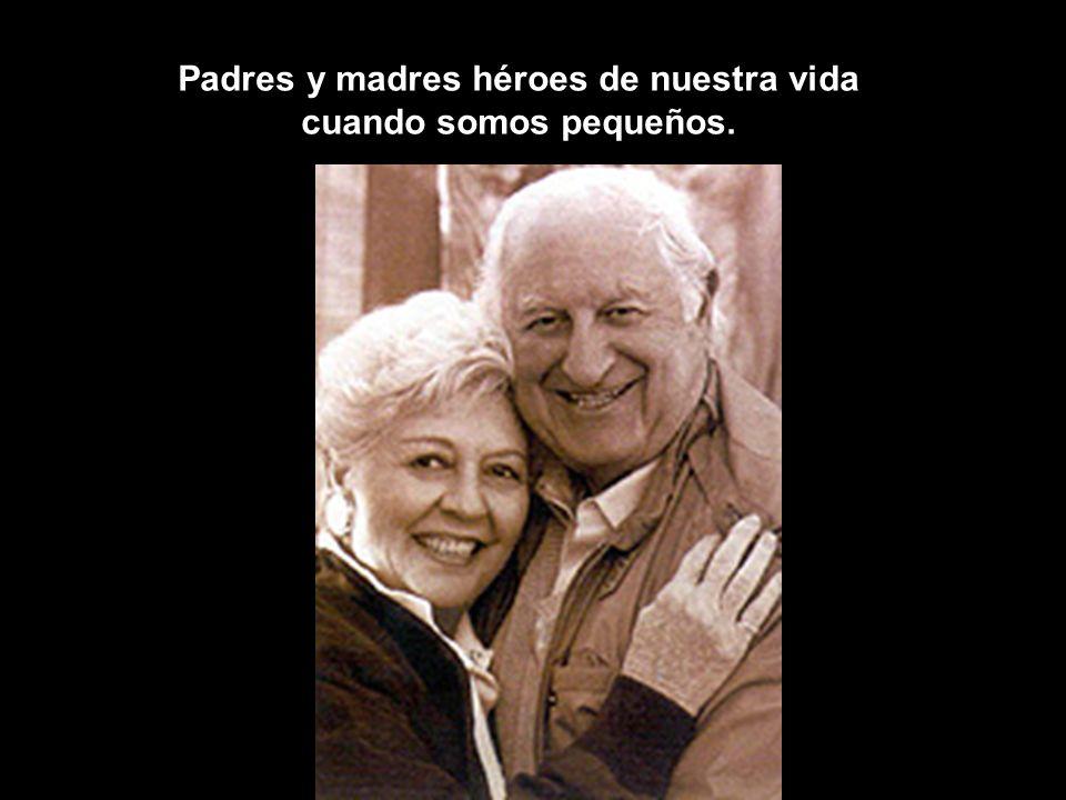 Padres y madres héroes de nuestra vida cuando somos pequeños.