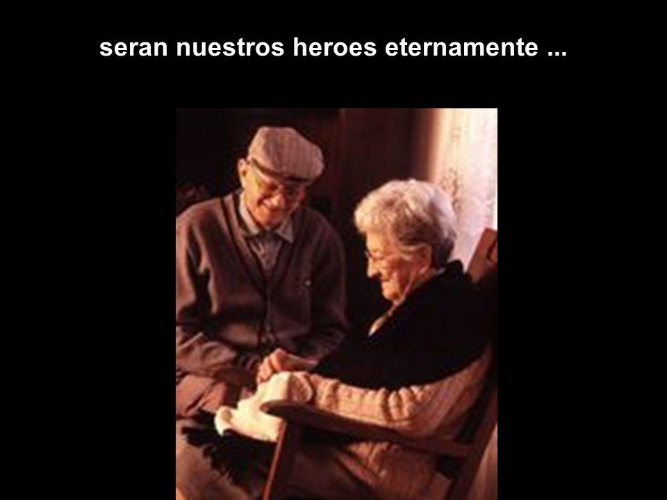 seran nuestros heroes eternamente ...
