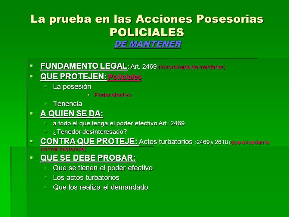 La prueba en las Acciones Posesorias POLICIALES DE MANTENER