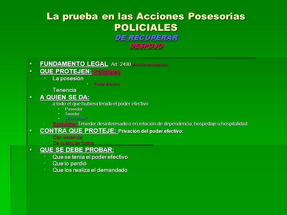 La prueba en las Acciones Posesorias POLICIALES DE RECUPERAR DESPOJO