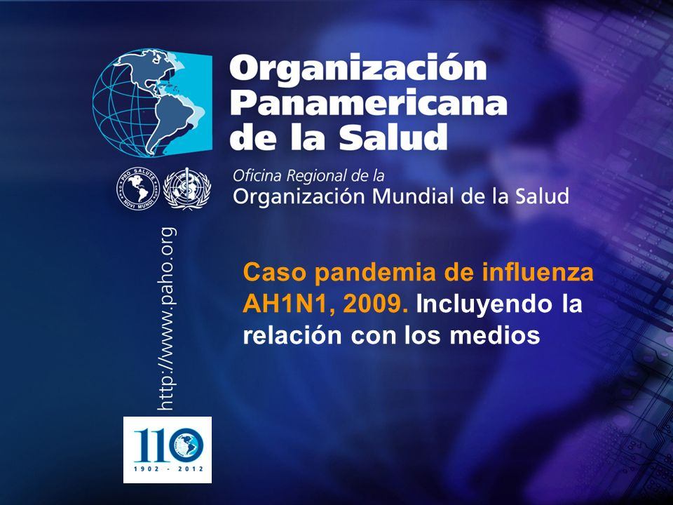 . . Caso pandemia de influenza AH1N1, 2009. Incluyendo la relación con los medios