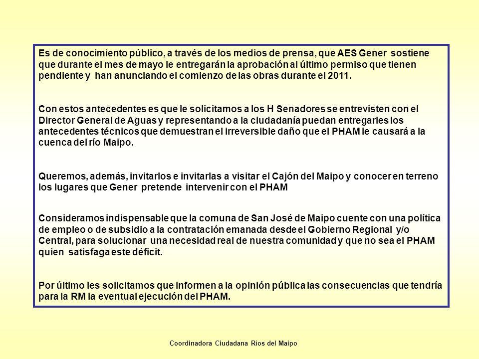 Es de conocimiento público, a través de los medios de prensa, que AES Gener sostiene que durante el mes de mayo le entregarán la aprobación al último permiso que tienen pendiente y han anunciando el comienzo de las obras durante el 2011.
