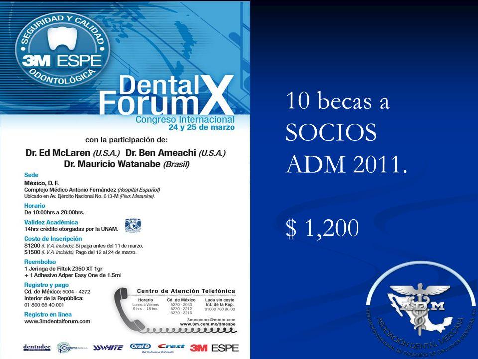 10 becas a SOCIOS ADM 2011. $ 1,200