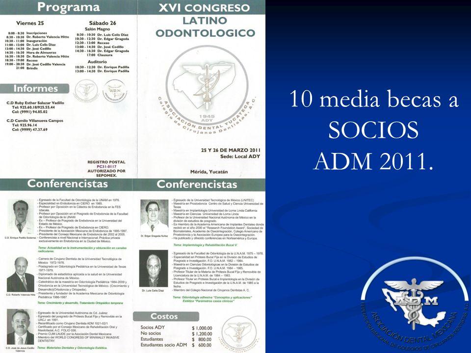 10 media becas a SOCIOS ADM 2011.