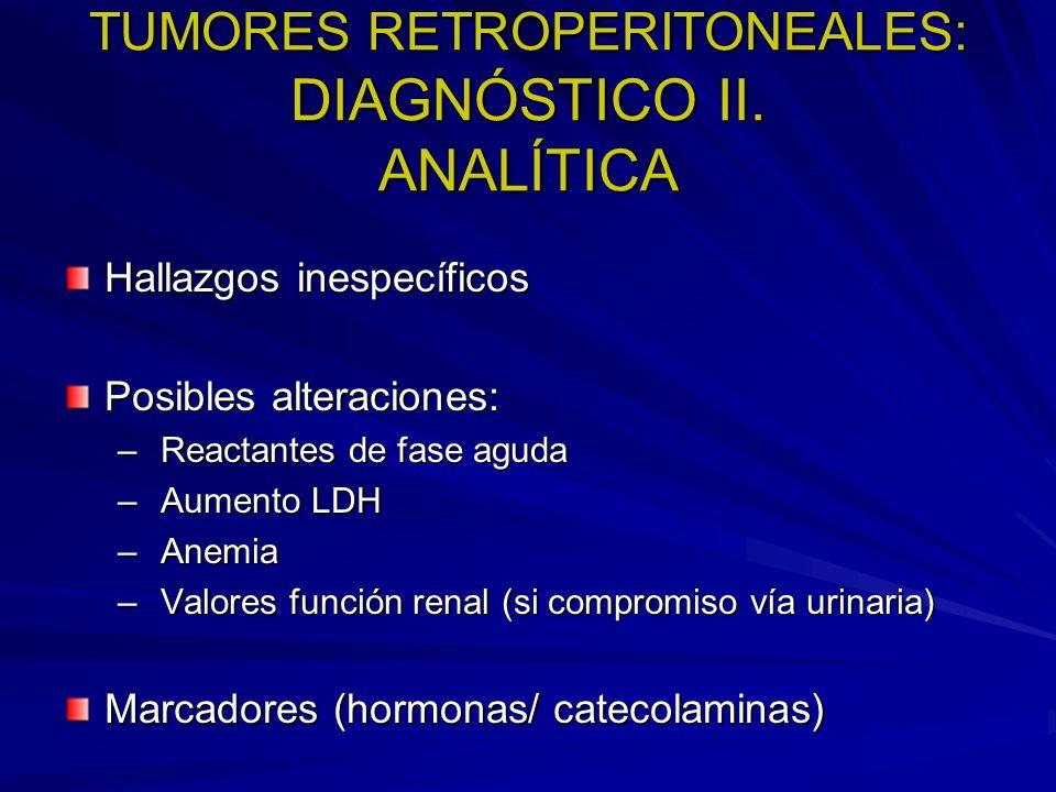 TUMORES RETROPERITONEALES: DIAGNÓSTICO II. ANALÍTICA