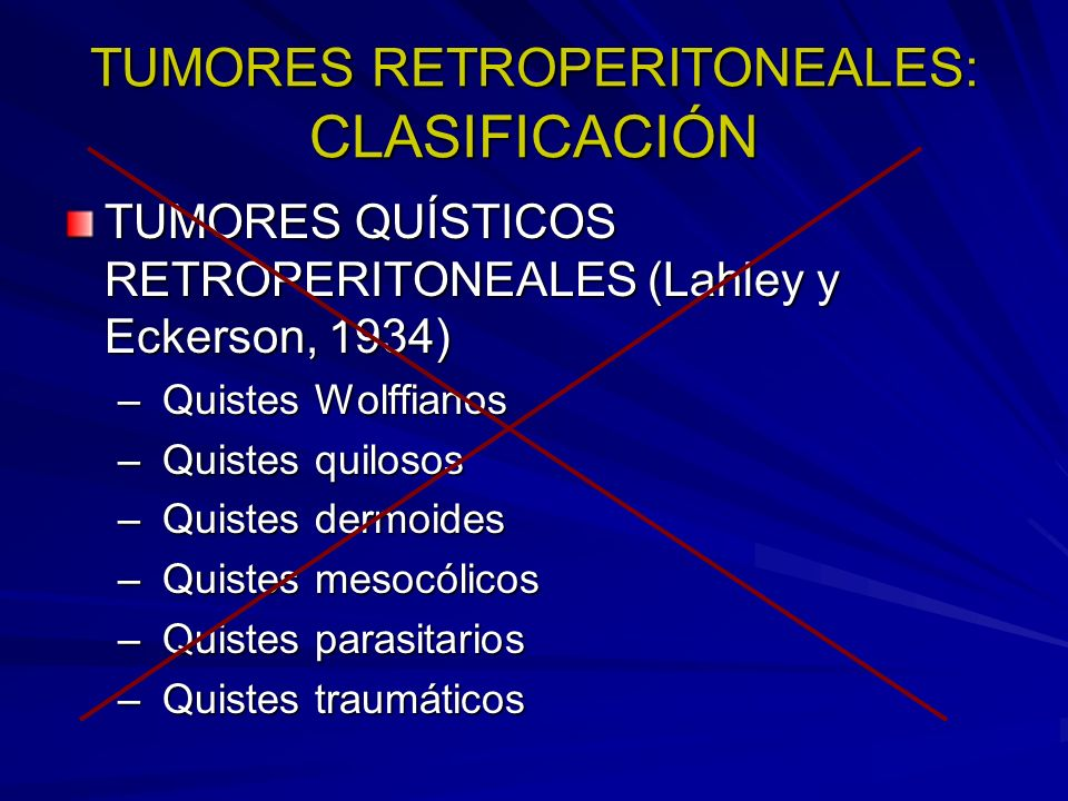 TUMORES RETROPERITONEALES: CLASIFICACIÓN