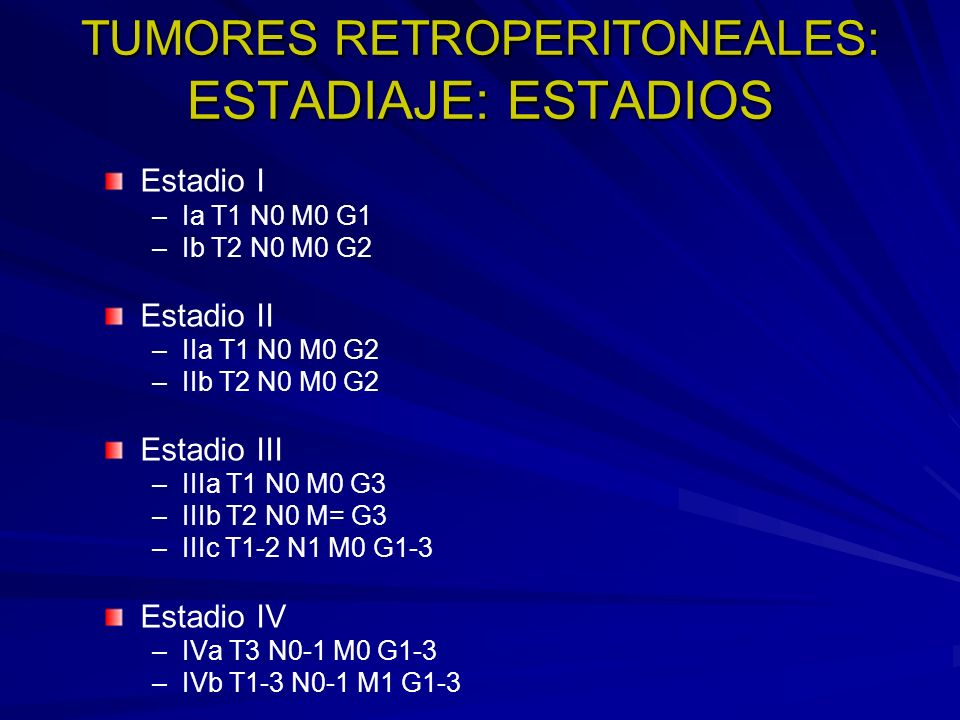 TUMORES RETROPERITONEALES: ESTADIAJE: ESTADIOS