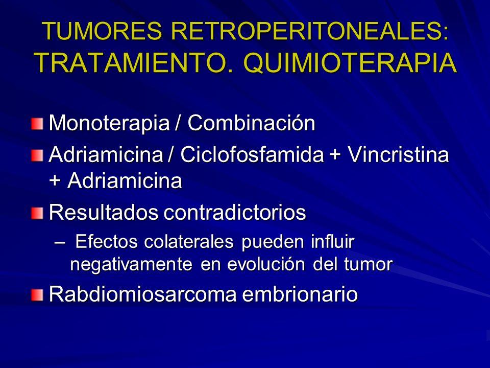 TUMORES RETROPERITONEALES: TRATAMIENTO. QUIMIOTERAPIA