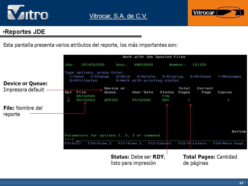 Reportes JDE Esta pantalla presenta varios atributos del reporte, los más importantes son: Device or Queue: Impresora default.