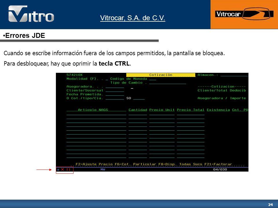 Errores JDECuando se escribe información fuera de los campos permitidos, la pantalla se bloquea.