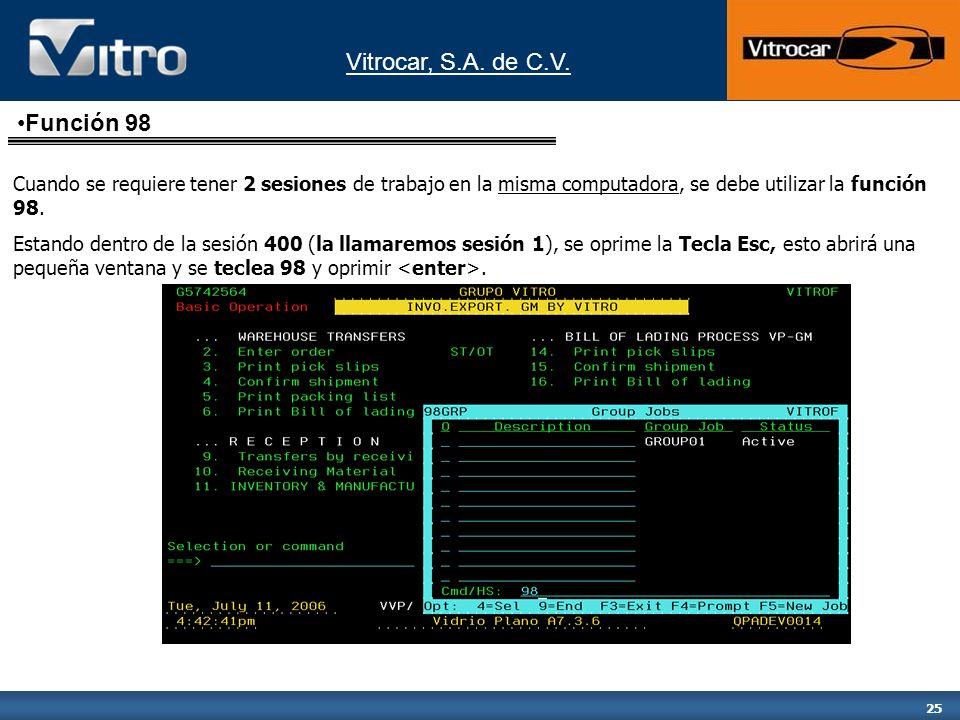 Función 98Cuando se requiere tener 2 sesiones de trabajo en la misma computadora, se debe utilizar la función 98.