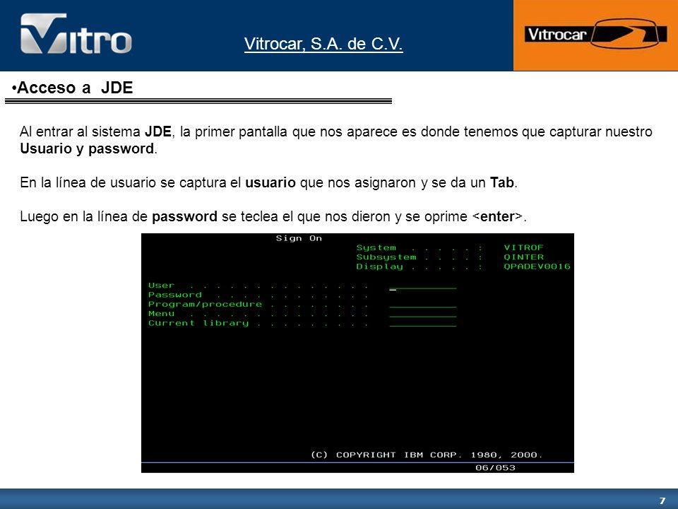 Acceso a JDE Al entrar al sistema JDE, la primer pantalla que nos aparece es donde tenemos que capturar nuestro.