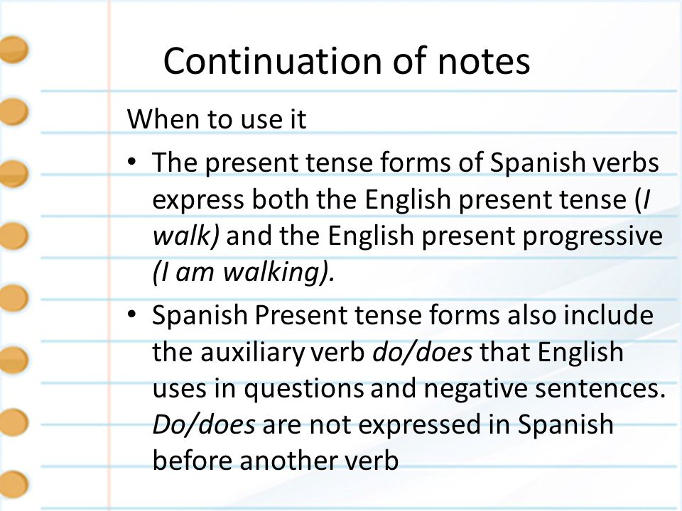 Continuation of notes When to use it