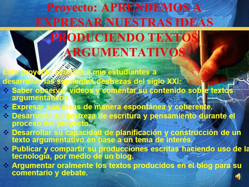 Proyecto: APRENDEMOS A EXPRESAR NUESTRAS IDEAS PRODUCIENDO TEXTOS ARGUMENTATIVOS