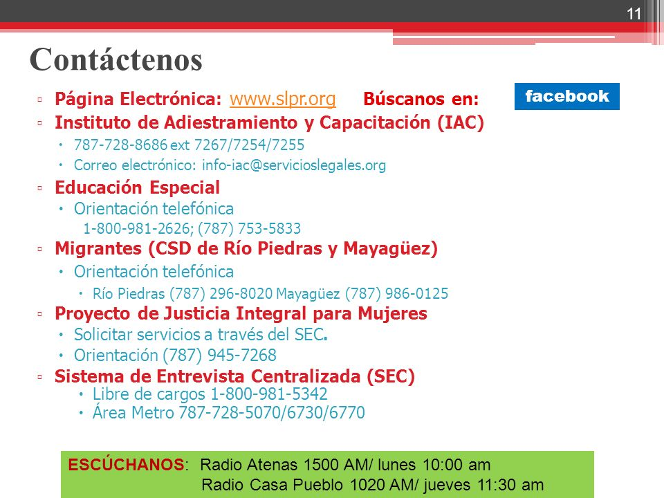 Contáctenos Página Electrónica: www.slpr.org Búscanos en: