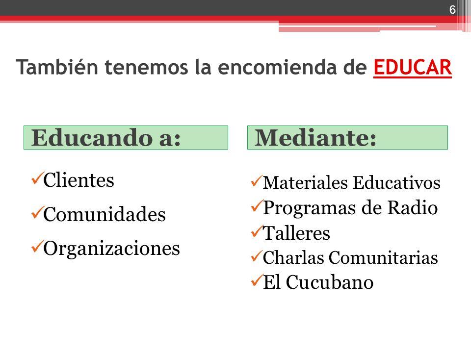 También tenemos la encomienda de EDUCAR