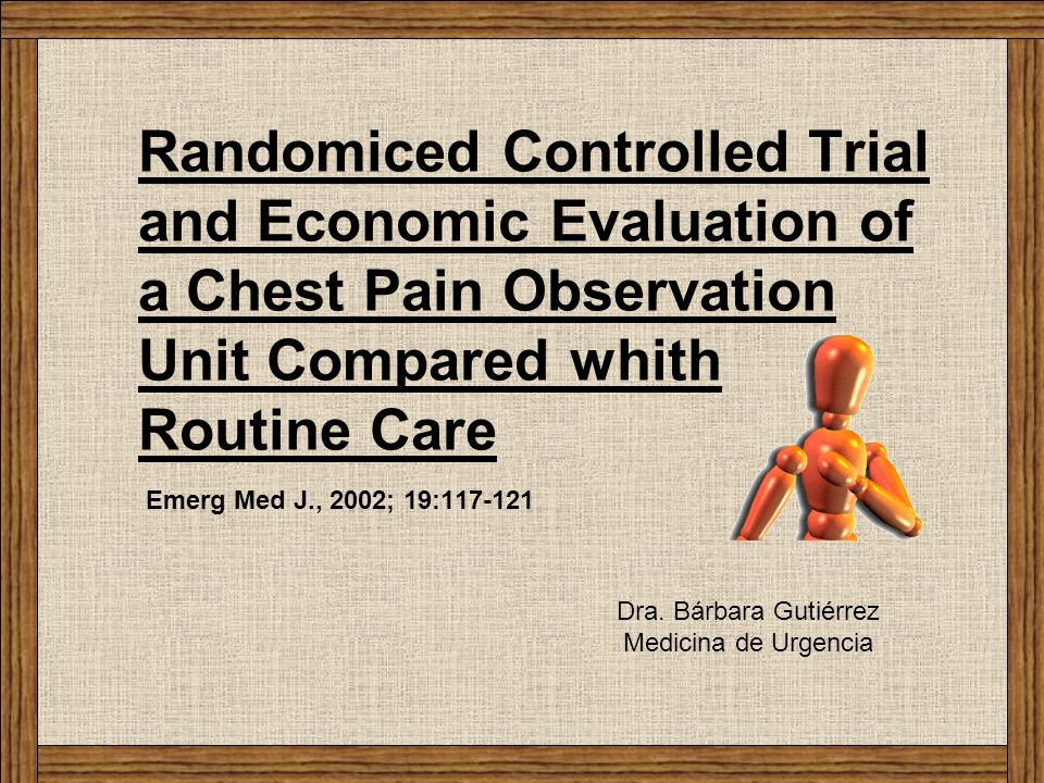 Randomiced Controlled Trial and Economic Evaluation of a Chest Pain Observation Unit Compared whith Routine Care