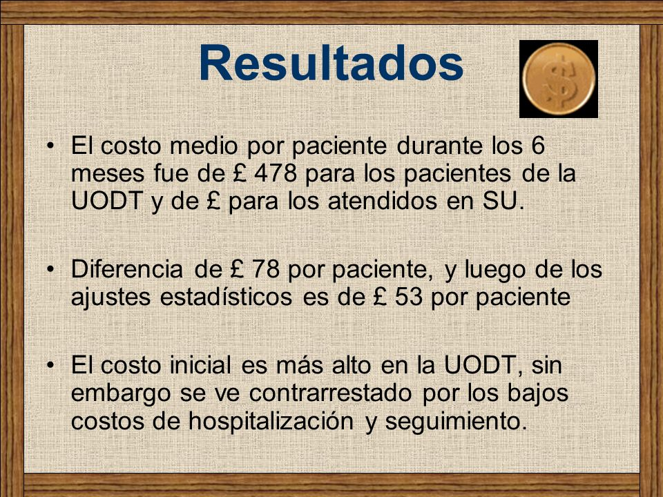 ResultadosEl costo medio por paciente durante los 6 meses fue de £ 478 para los pacientes de la UODT y de £ para los atendidos en SU.