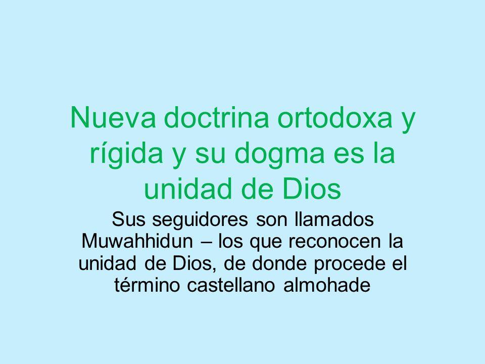 Nueva doctrina ortodoxa y rígida y su dogma es la unidad de Dios