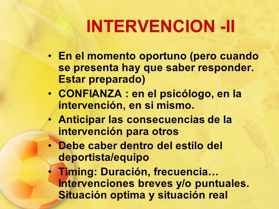 INTERVENCION -II En el momento oportuno (pero cuando se presenta hay que saber responder. Estar preparado)