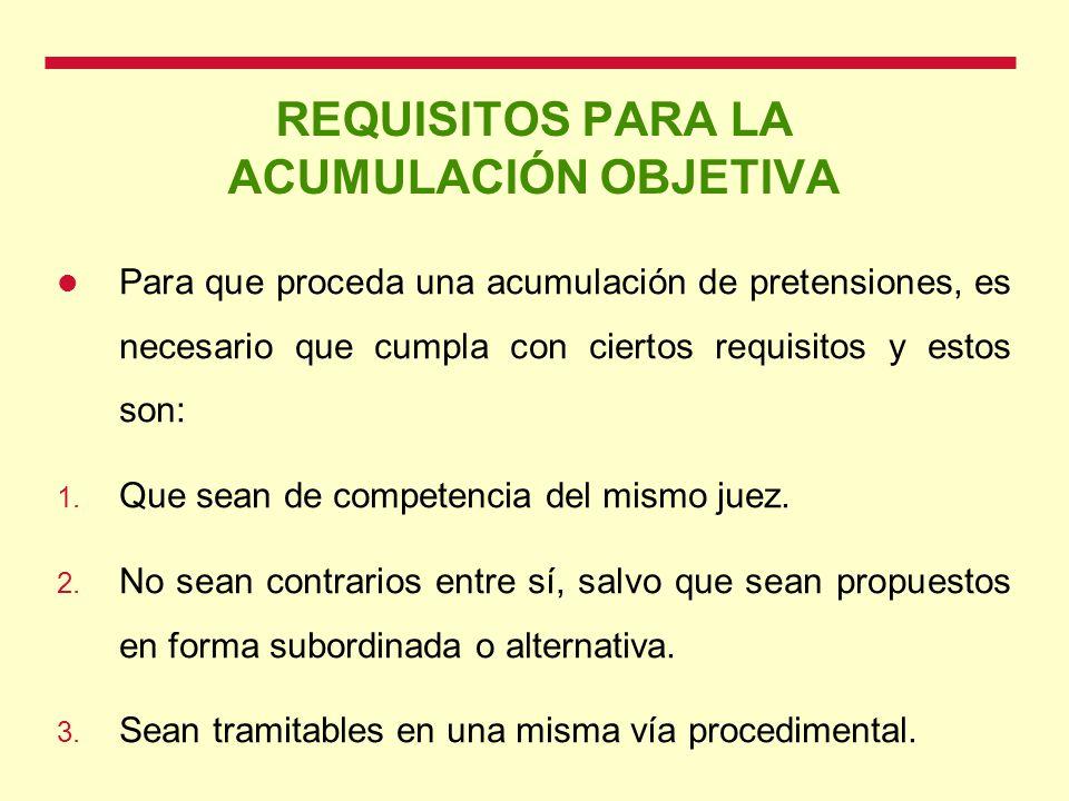 REQUISITOS PARA LA ACUMULACIÓN OBJETIVA