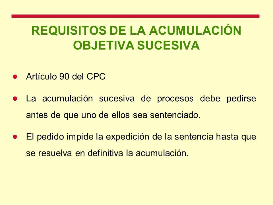 REQUISITOS DE LA ACUMULACIÓN OBJETIVA SUCESIVA