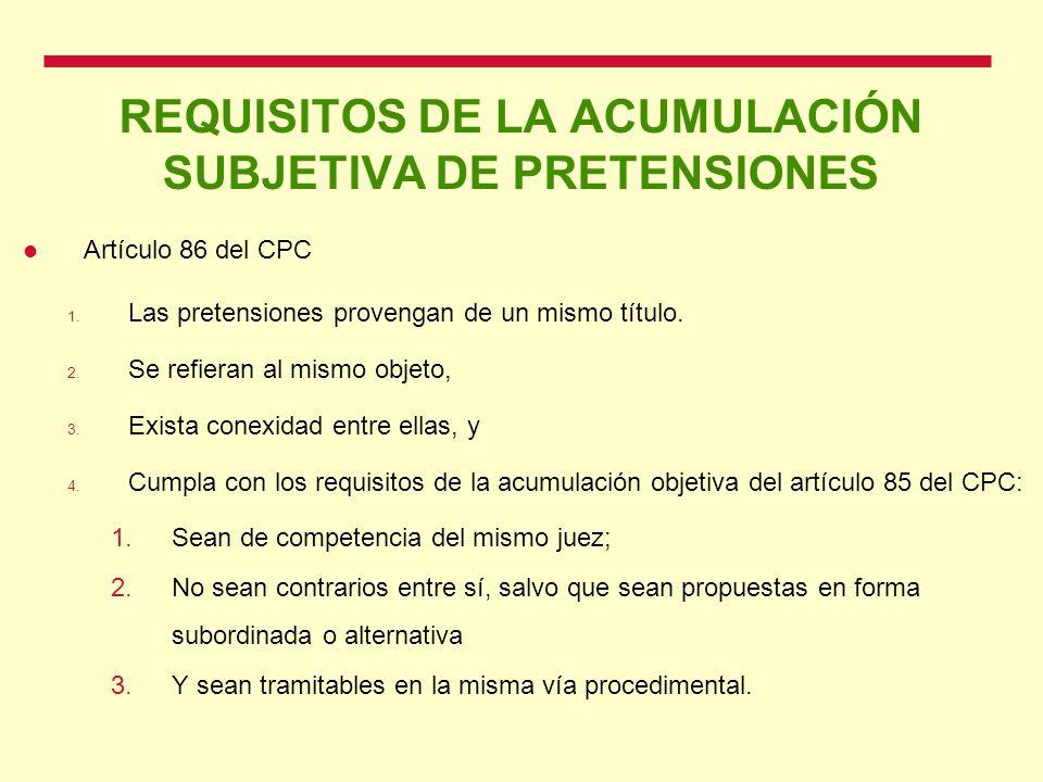 REQUISITOS DE LA ACUMULACIÓN SUBJETIVA DE PRETENSIONES