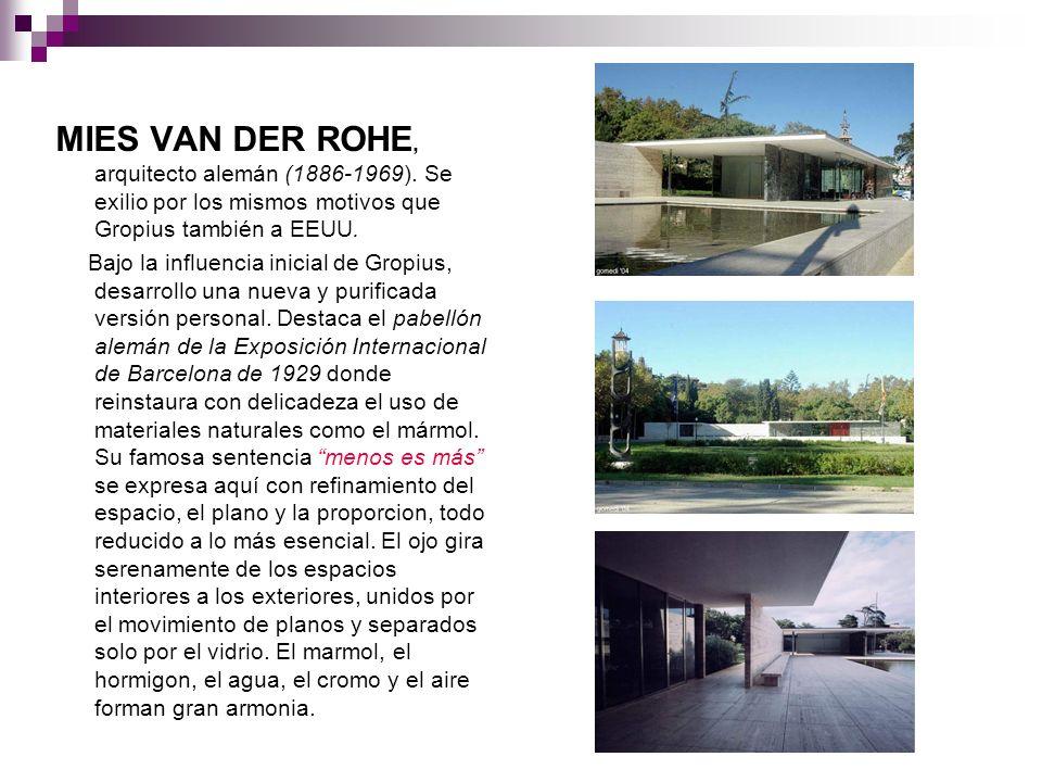 MIES VAN DER ROHE, arquitecto alemán (1886-1969)